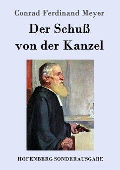 9783843082136 - Meyer, Conrad Ferdinand: Der Schuß von der Kanzel - Kitabu
