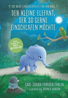 Der kleine Elefant, der so gerne einschlafen möchte (eBook, ePUB) - Forssén Ehrlin, Carl-Johan