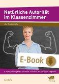 Natürliche Autorität im Klassenzimmer (eBook, ePUB)
