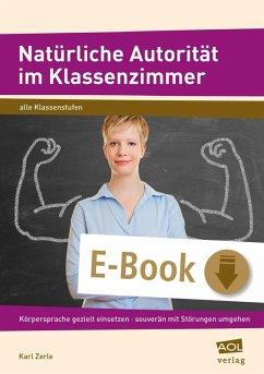 Natürliche Autorität im Klassenzimmer (eBook, e...