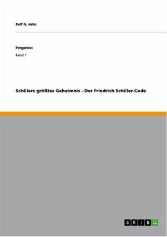 Schillers größtes Geheimnis - Der Friedrich Schiller-Code (eBook, ePUB)