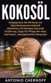Kokosöl: Kaltgepresst die Wirkung von Naturbelassenem Kokosöl (eBook, ePUB)