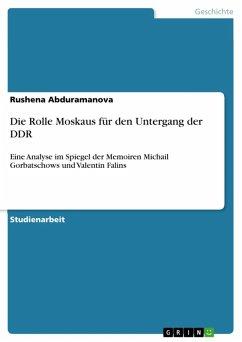 Die Rolle Moskaus für den Untergang der DDR (eBook, ePUB)