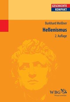 Hellenismus (eBook, ePUB) - Meißner, Burkhard; Meißner, Burkhard