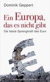 Ein Europa, das es nicht gibt (Mängelexemplar)