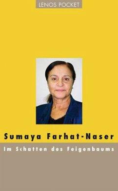 Im Schatten des Feigenbaums (Mängelexemplar) - Farhat-Naser, Sumaya
