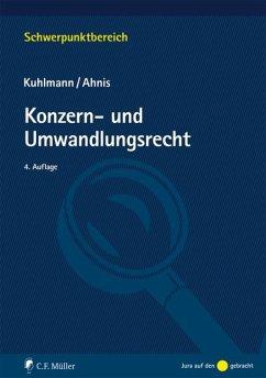 Konzern- und Umwandlungsrecht - Kuhlmann, Jens; Ahnis, Erik