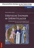 Städtische Ehepaare im Spätmittelalter (eBook, ePUB)