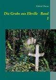 Die Grube aus Eltville Band I (eBook, ePUB)
