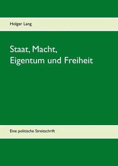 Staat, Macht, Eigentum und Freiheit (eBook, ePUB)
