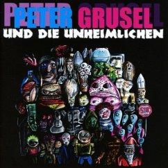Peter Grusel Und Die Unheimlic - Peter Grusel Und Die Unheimlic