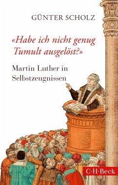 'Habe ich nicht genug Tumult ausgelöst?' (eBook, ePUB) - Scholz, Günter