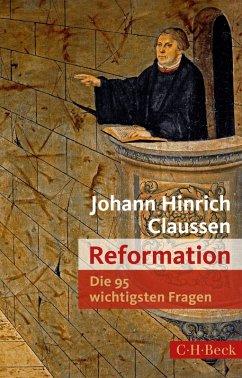 Die 95 wichtigsten Fragen: Reformation (eBook, ePUB) - Claussen, Johann Hinrich