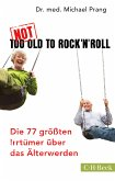 Not Too Old to Rock 'n' Roll (eBook, ePUB)