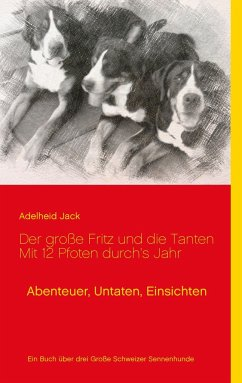 Der große Fritz und die Tanten - Mit 12 Pfoten durch´s Jahr