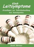 Leitsymptome Klinik. Grundlagen zur Selbstbehandlung mit Homöopathie (eBook, ePUB)
