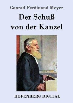 9783843082532 - Conrad Ferdinand Meyer: Der Schuß von der Kanzel (eBook, ePUB) - Book