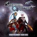 Der Planet aus Eis / Sternenritter Bd.3 (MP3-Download)