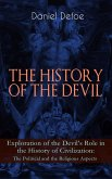 THE HISTORY OF THE DEVIL - Exploration of the Devil's Role in the History of Civilization: The Political and the Religious Aspects (eBook, ePUB)
