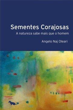Sementes Corajosas (eBook, ePUB) - Oleari, Angelo Naj