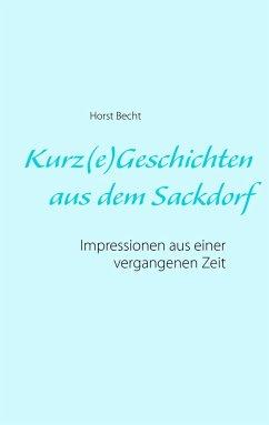 Kurz(e)Geschichten aus dem Sackdorf - Becht, Horst