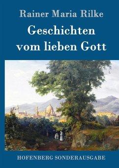 9783843082891 - Rilke, Rainer Maria: Geschichten vom lieben Gott - Book