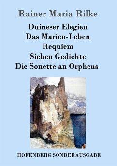9783843082860 - Rilke, Rainer Maria: Duineser Elegien / Das Marien-Leben / Requiem / Sieben Gedichte / Die Sonette an Orpheus - Book