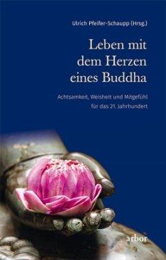 Leben mit dem Herzen eines Buddha
