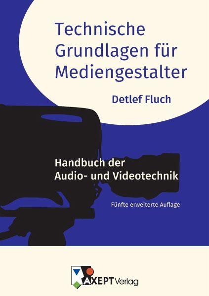 Technische Grundlagen für Mediengestalter - Fluch, Detlef