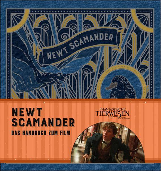 Phantastische Tierwesen und wo sie zu finden sind: Newt Scamander - Das Handbuch zum Film - Rowling, Joanne K.