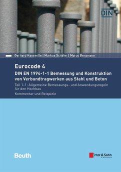 Eurocode 4 - DIN EN 1994-1-1 Bemessung und Konstruktion von Verbundtragwerken aus Stahl und Beton - Hanswille, Gerhard; Hegger, Josef; Schäfer, Markus