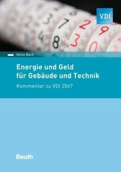 Energie und Geld für Gebäude und Technik - Bach, Heinz