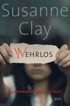 (W)ehrlos. Irgendwann finden sie dich (Mängelexemplar) - Clay, Susanne