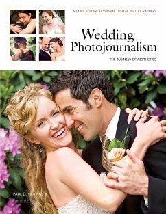 Wedding Photojournalism: The Business of Aesthetics (eBook, ePUB) - Van Hoy, Paul D