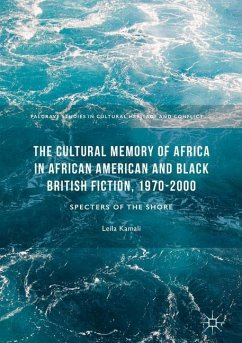 The Cultural Memory of Africa in African American and Black British Fiction, 1970-2000 - Kamali, Leila