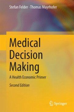 Medical Decision Making - Felder, Stefan; Mayrhofer, Thomas