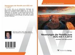 Neuerungen der Novelle zum AÜG mit 1.1.2013 - Hinger, Jakob