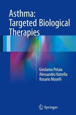 Asthma: Targeted Biological Therapies - Pelaia, Girolamo; Vatrella, Alessandro; Maselli, Rosario