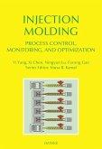 Injection Molding Process Control, Monitoring, and Optimization (eBook, PDF)
