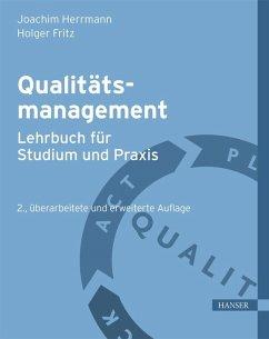 Qualitätsmanagement - Lehrbuch für Studium und Praxis (eBook, PDF) - Herrmann, Joachim; Fritz, Holger