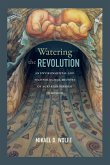 Watering the Revolution
