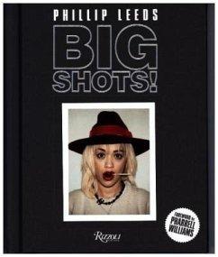 Big Shots - Leeds, Phillip; Williams, Pharrell