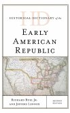 Historical Dictionary of the Early American Republic, Second Edition