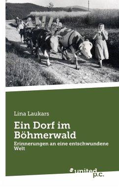 Ein Dorf im Böhmerwald - Laukars, Lina