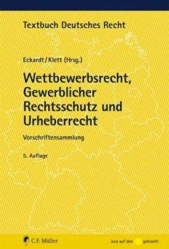 Wettbewerbsrecht, Gewerblicher Rechtsschutz und...