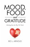Mood, Food and Gratitude: Healing from the Way We Think