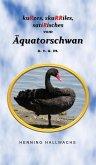 kuRzes, skuRRiles, satiRisches vom Äquatorschwan u. v. a. m. (eBook, ePUB)