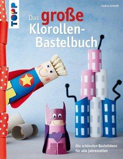 Das große Klorollen-Bastelbuch (eBook, PDF) - Schmitt, Gudrun