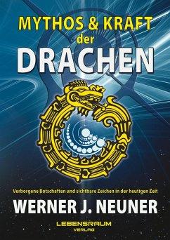 Mythos und Kraft der Drachen (eBook, ePUB) - Neuner, Werner J.