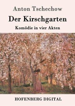 Der Kirschgarten (eBook, ePUB) - Tschechow, Anton